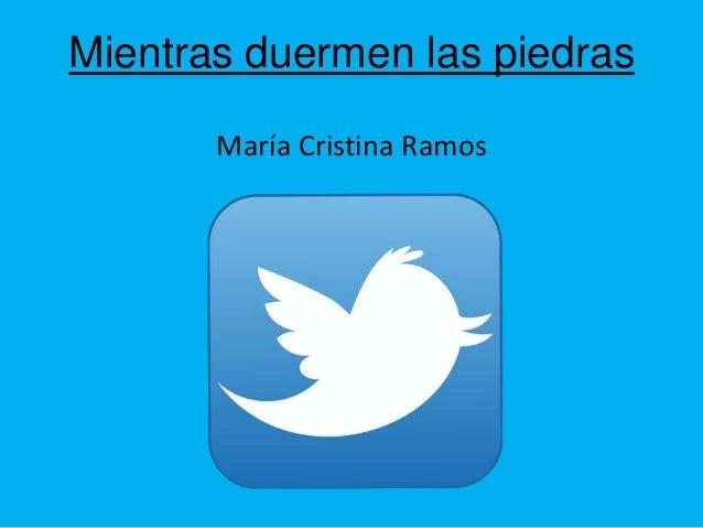 Mientras duermen las piedrasMaría Cristina Ramos