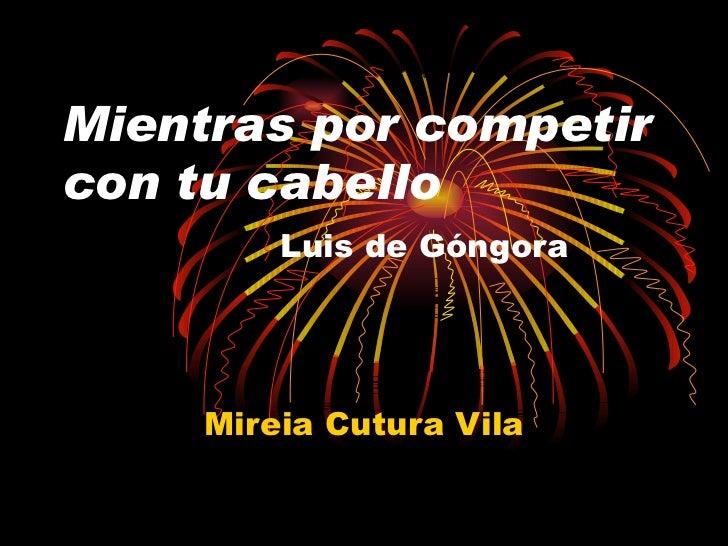 Mientras por competir con tu cabello Luis de Góngora Mireia Cutura Vila