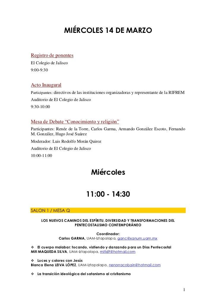 MIÉRCOLES 14 DE MARZORegistro de ponentesEl Colegio de Jalisco9:00-9:30Acto InauguralParticipantes: directivos de las inst...