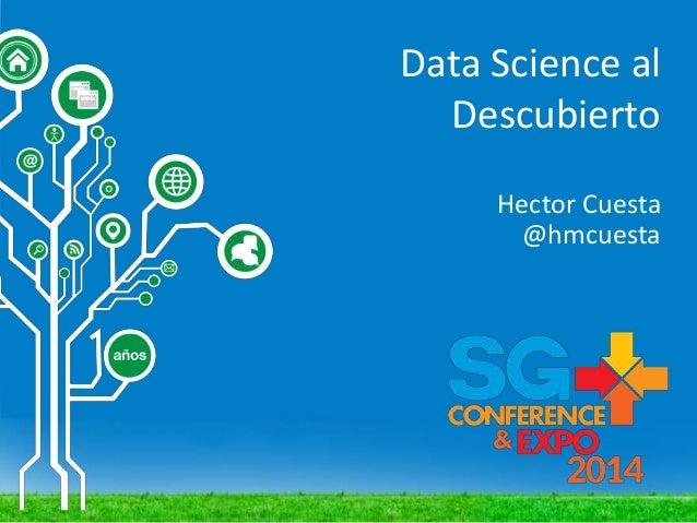 Data Science al Descubierto Hector Cuesta @hmcuesta
