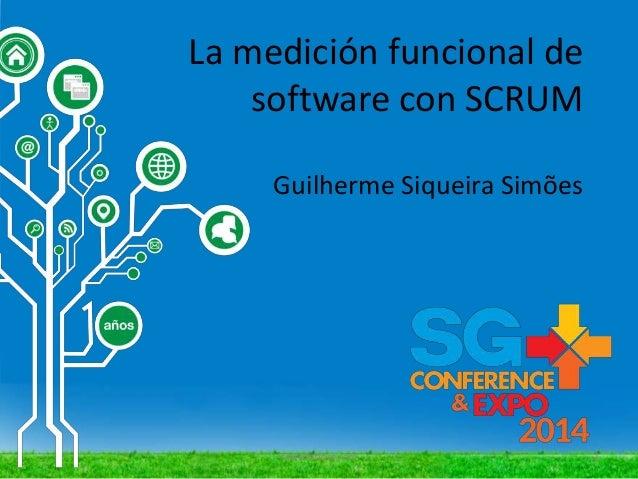 La medición funcional de software con SCRUM 1 Guilherme Siqueira Simões www.fattocs.com
