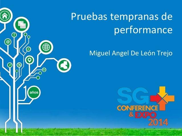 Pruebas tempranas de performance Miguel Angel De León Trejo