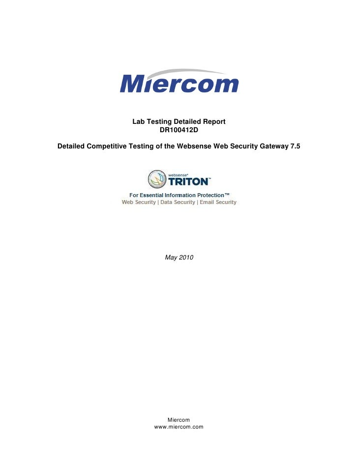 Lab Testing Detailed Report                             DR100412D  Detailed Competitive Testing of the Websense Web Securi...