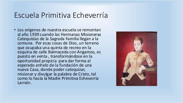 Escuela Primitiva Echeverría • Los orígenes de nuestra escuela se remontan al año 1939 cuando las Hermanas Misioneras Cate...