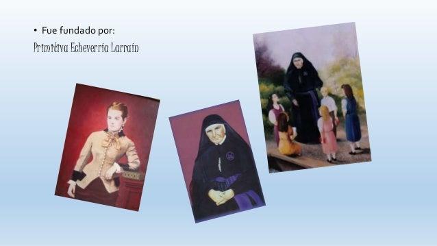 • Fue fundado por: Primitiva Echeverría Larraín