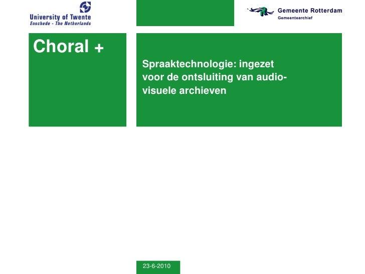 Choral +            Spraaktechnologie: ingezet            voor de ontsluiting van audio-            visuele archieven     ...
