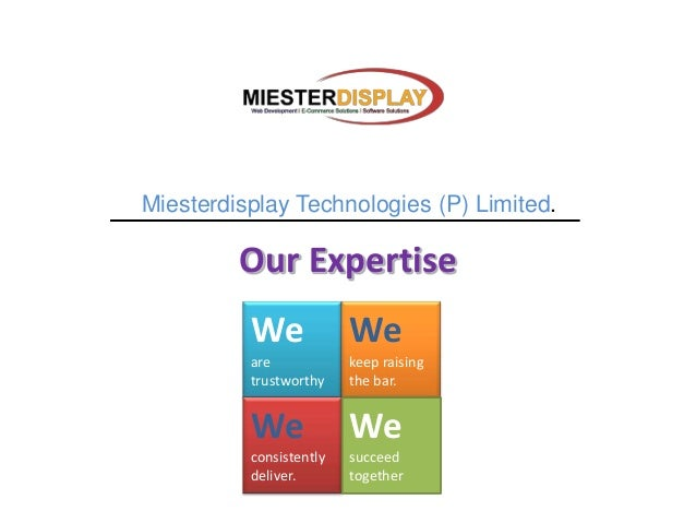 Miesterdisplay Technologies (P) Limited.         Our Expertise          We             We          are            keep rai...