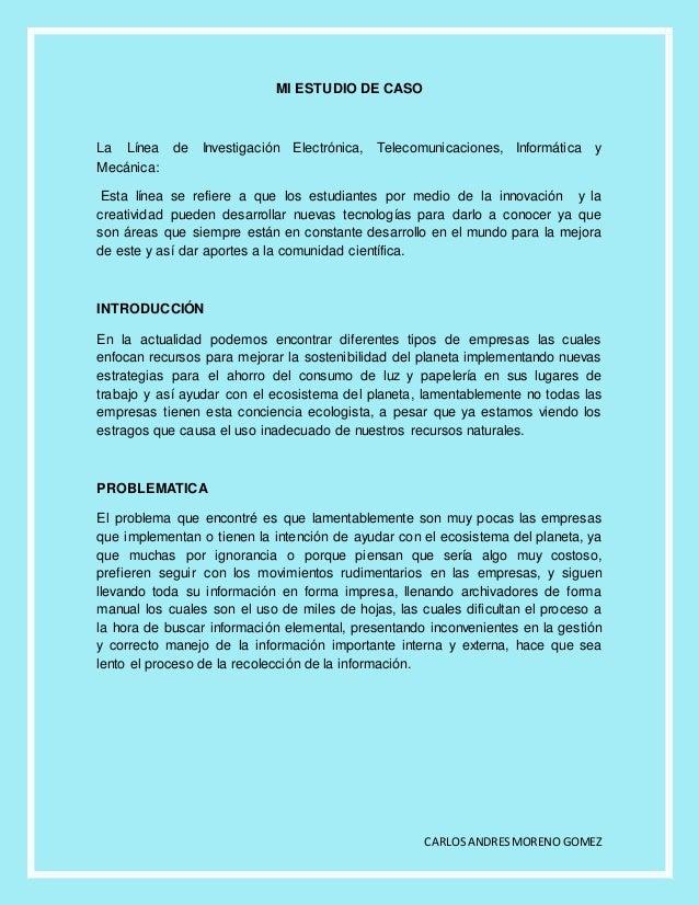 CARLOSANDRESMORENO GOMEZ MI ESTUDIO DE CASO La Línea de Investigación Electrónica, Telecomunicaciones, Informática y Mecán...
