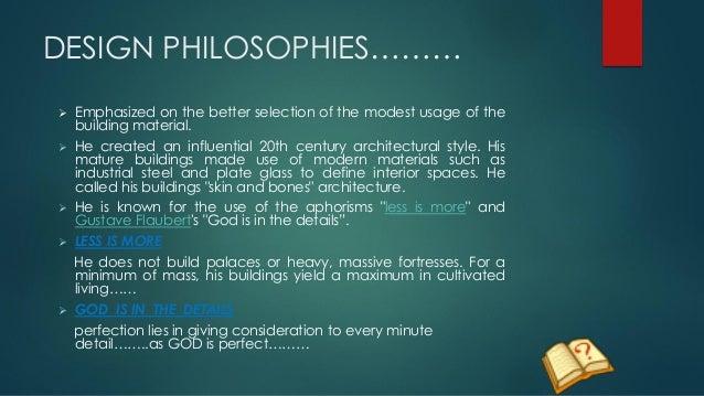 Mies Van Der Rohe Design Philosophy.Mies Van Der Rohe