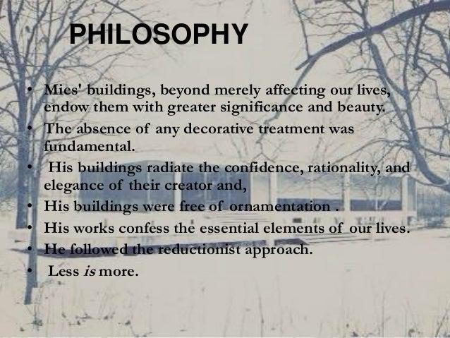 Mies Van Der Rohe Design Philosophy.Ludwig Mies Van Der Rohe