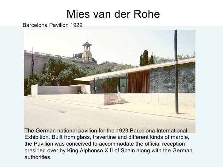 Mies van der Rohe Barcelona Pavilion 1929 The German national pavilion for the 1929 Barcelona International Exhibition. Bu...
