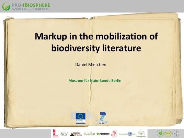 Daniel Mietchen Markup in the mobilization of biodiversity literature Museum für Naturkunde Berlin