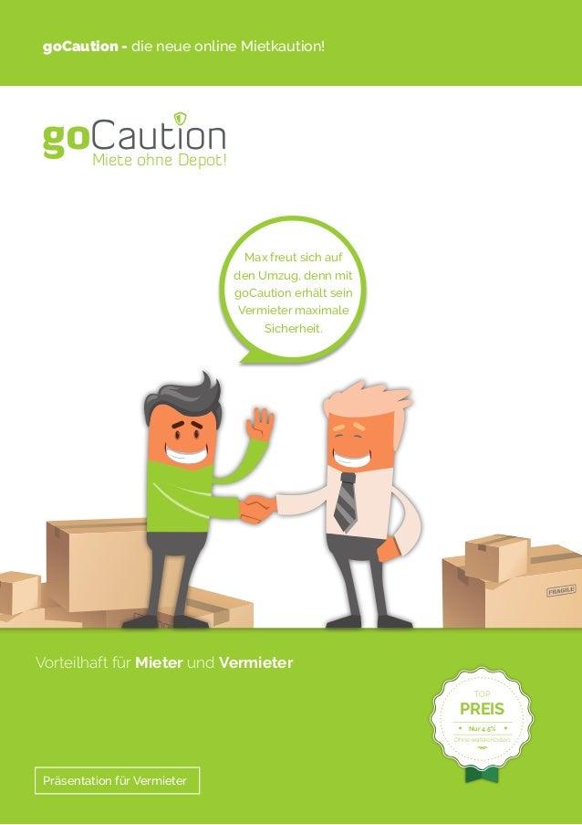 goCaution - die neue online Mietkaution! Präsentation für Vermieter Max freut sich auf den Umzug, denn mit goCaution erhäl...