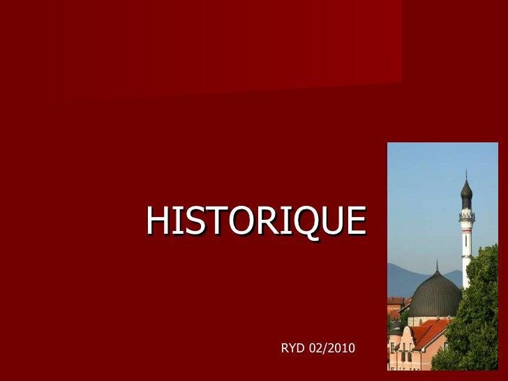 <ul><li>HISTORIQUE </li></ul>RYD 02/2010