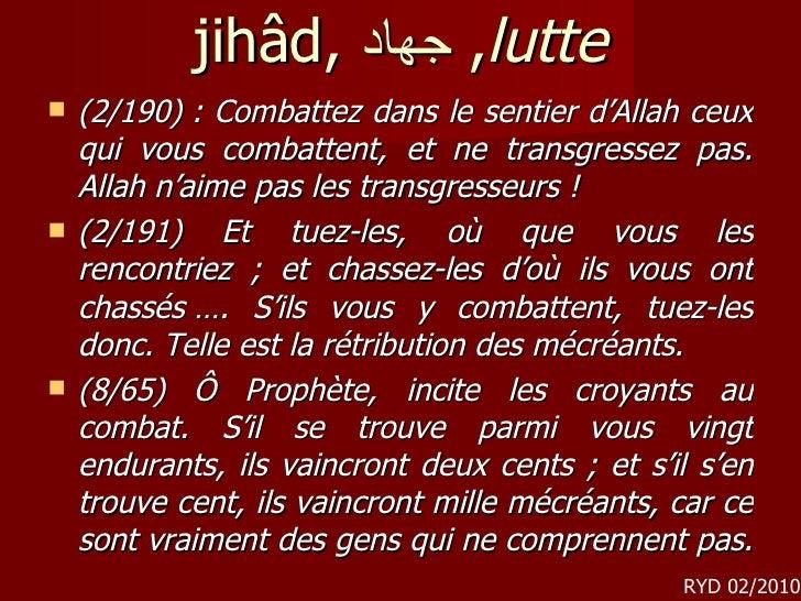 jihâd,  جهاد ,  lutte <ul><li>(2/190): Combattez dans le sentier d'Allah ceux qui vous combattent, et ne transgressez pas...