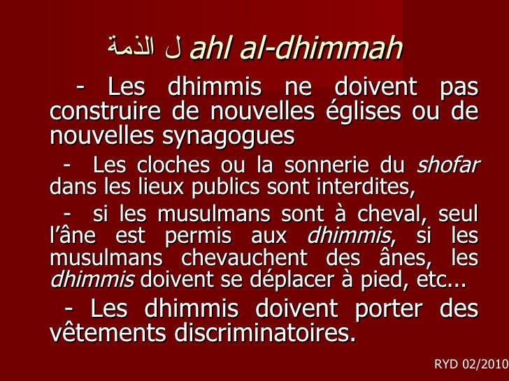 ل الذمة   ahl al-dhimmah <ul><li>-  Les dhimmis ne doivent pas construire de nouvelles églises ou de nouvelles synagogues...