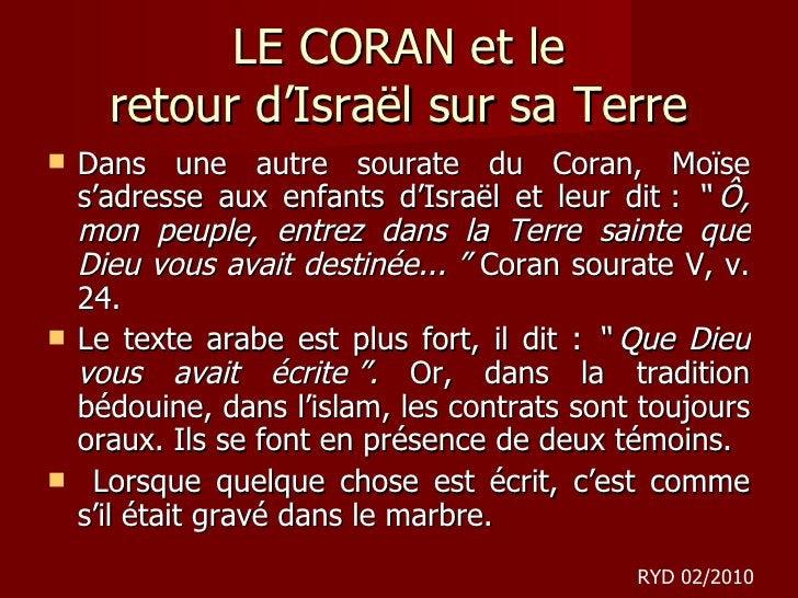 LE CORAN et le retour d 'Israël sur sa Terre <ul><li>Dans une autre sourate du Coran, Moïse s'adresse aux enfants d'Israël...