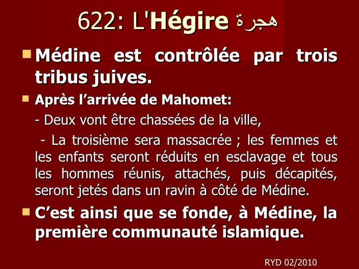 622: L' Hégire   هجرة    <ul><li>Médine est contrôlée par trois tribus juives. </li></ul><ul><li>Après l'arrivée de Mahom...