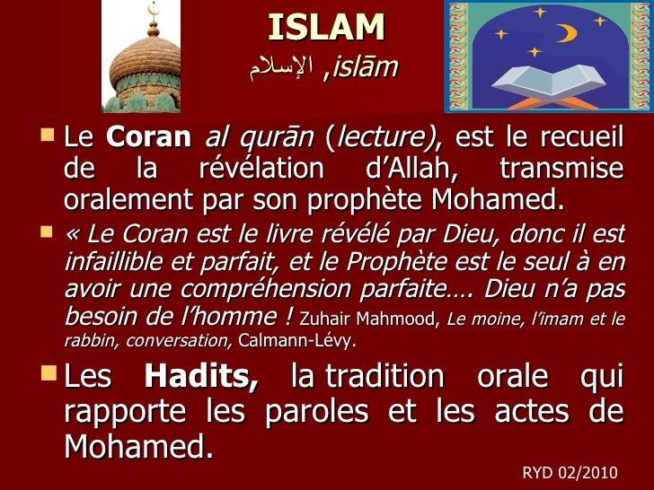 ISLAM الإسلام ,  islām   <ul><li>Le  Coran   al qurān  ( lecture) , est le recueil de la révélation d'Allah, transmise ora...