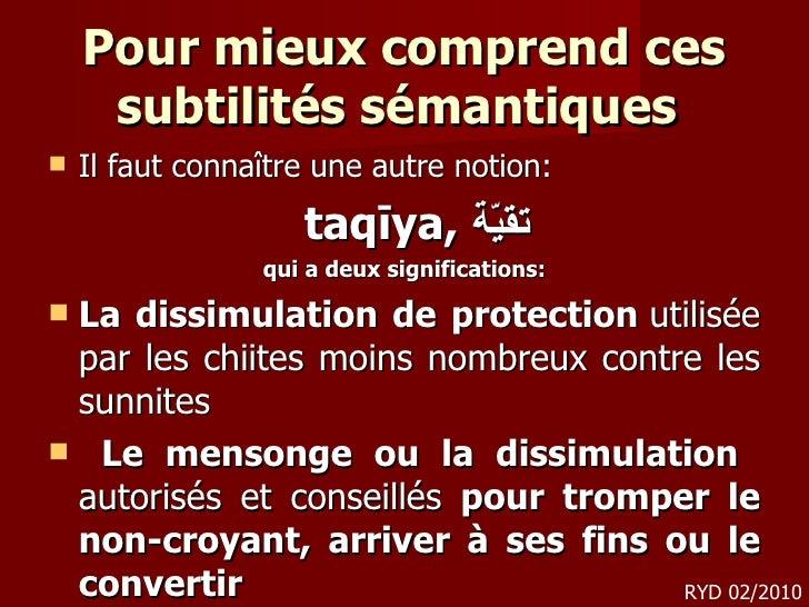 Pour mieux comprend ces subtilités sémantiques  <ul><li>Il faut connaître une autre notion: </li></ul><ul><li>taqīya,  تقي...