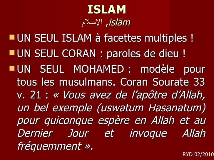 ISLAM الإسلام ,  islām   <ul><li>UN SEUL ISLAM à facettes multiples! </li></ul><ul><li>UN SEUL CORAN: paroles de dieu! ...