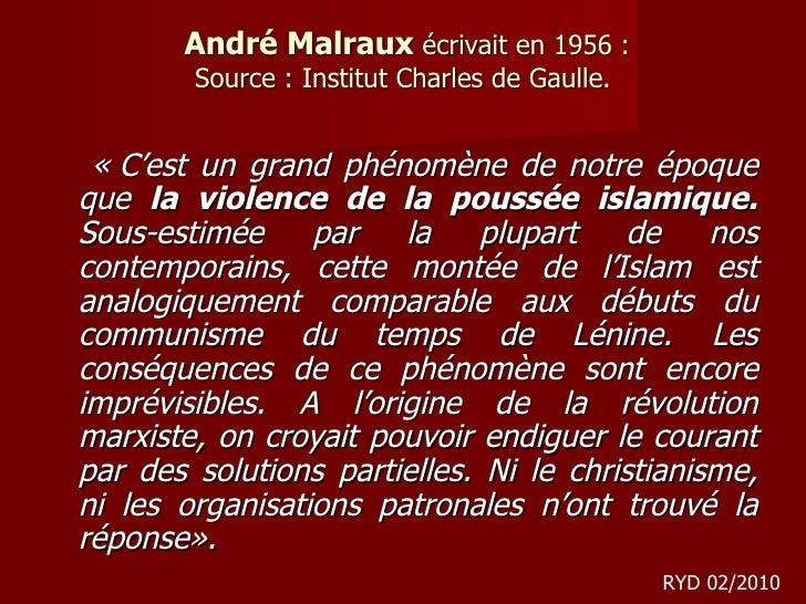 André Malraux  écrivait en 1956: Source: Institut Charles de Gaulle. <ul><li>«C'est un grand phénomène de notre époque ...