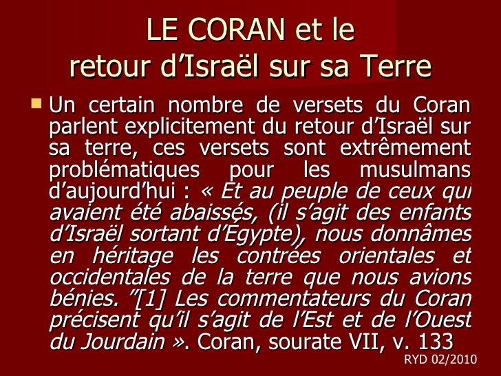 LE CORAN et le retour d 'Israël sur sa Terre <ul><li>Un certain nombre de versets du Coran parlent explicitement du retour...