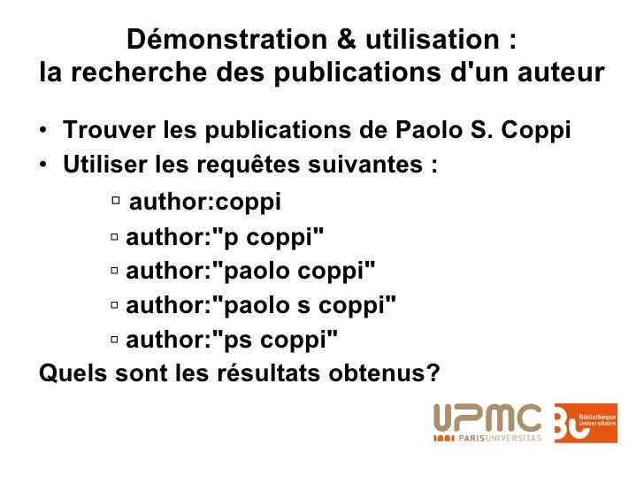 Démonstration & utilisation : la recherche des publications d'un auteur <ul><li>Trouver les publications de Paolo S. Coppi...