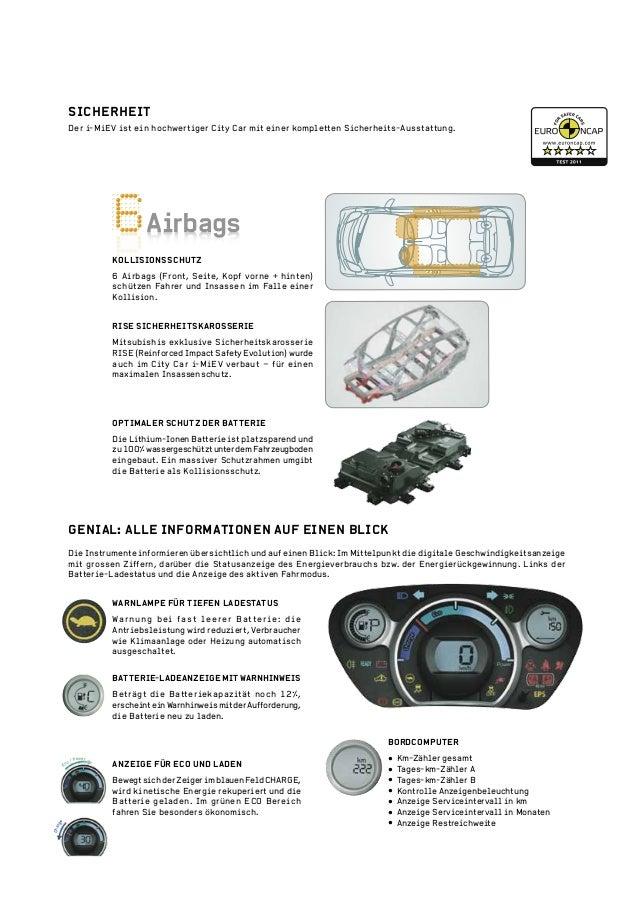 Airbags SICHERHEIT Der i-MiEV ist ein hochwertiger City Car mit einer kompletten Sicherheits-Ausstattung. Airbags OPTIMALE...