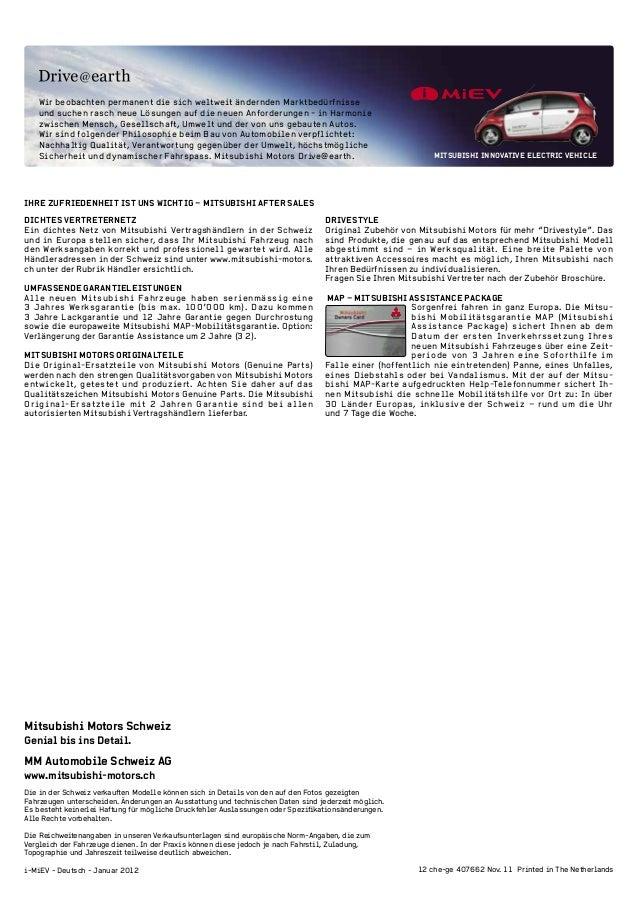 MITSUBISHI INNOVATIVE ELECTRIC VEHICLE Wir beobachten permanent die sich weltweit ändernden Marktbedürfnisse und suchen ra...