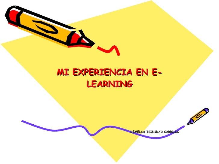 MI EXPERIENCIA EN E-LEARNING DEMELSA TRINIDAD CARRILLO