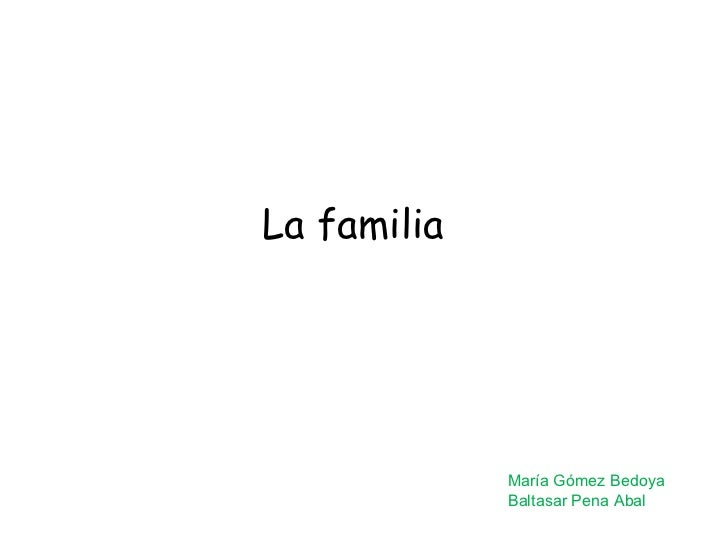 La familia María Gómez Bedoya Baltasar Pena Abal