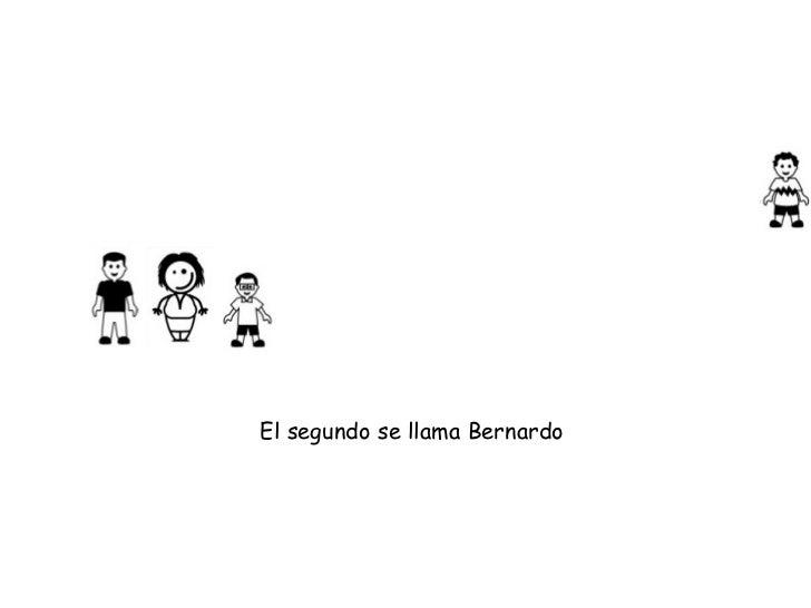 El segundo se llama Bernardo