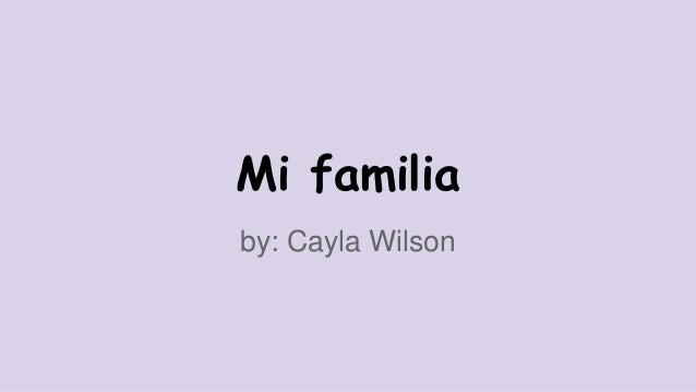 Mi familia  by: Cayla Wilson