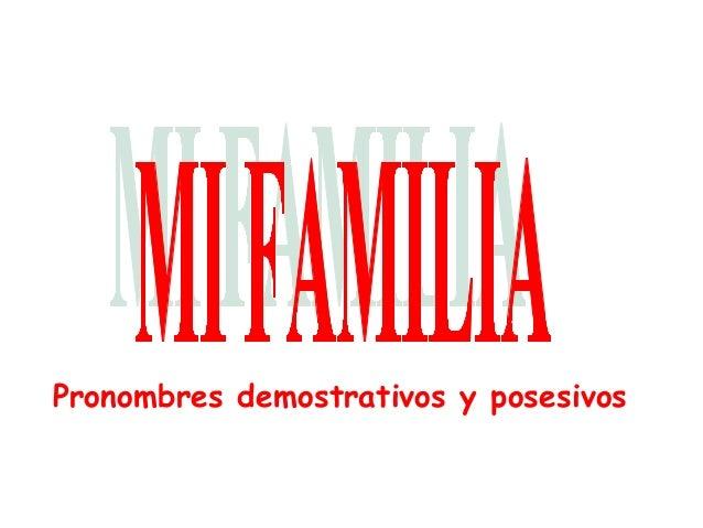 Pronombres demostrativos y posesivos