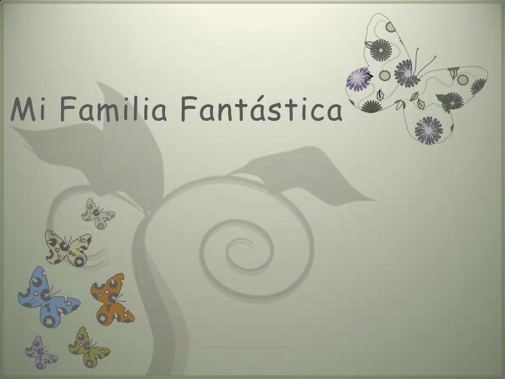 Mi FamiliaFantástica<br />
