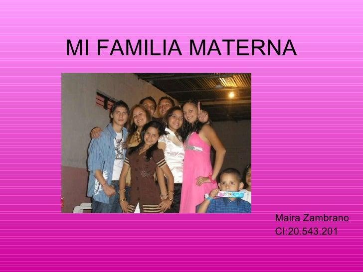 MI FAMILIA MATERNA Maira Zambrano CI:20.543.201