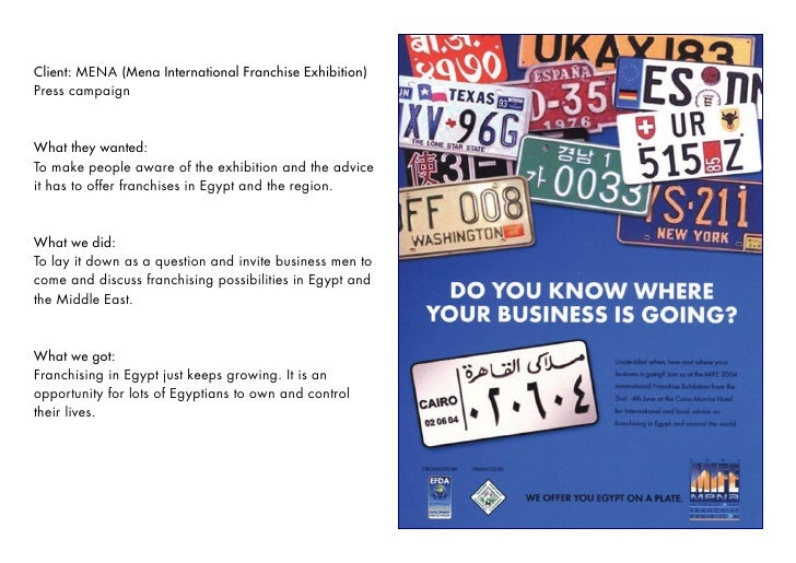 Client: MENA (Mena International Franchise Exhibition) Press campaign    What they wanted: To make people aware of the exh...