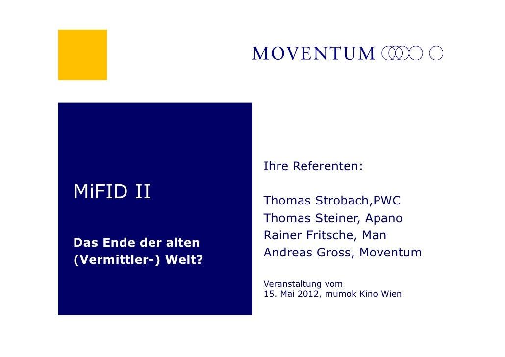 Ihre Referenten:MiFID II              Thomas Strobach,PWC                      Thomas Steiner, Apano                      ...
