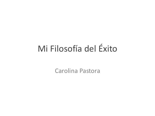 Mi Filosofía del ÉxitoCarolina Pastora