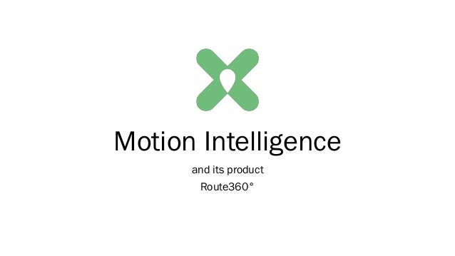 Motion Intelligence and its product Route360°