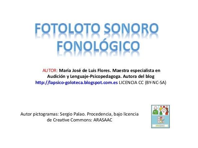 AUTOR: María José de Luis Flores. Maestra especialista en  Audición y Lenguaje-Psicopedagoga. Autora del blog  http://laps...