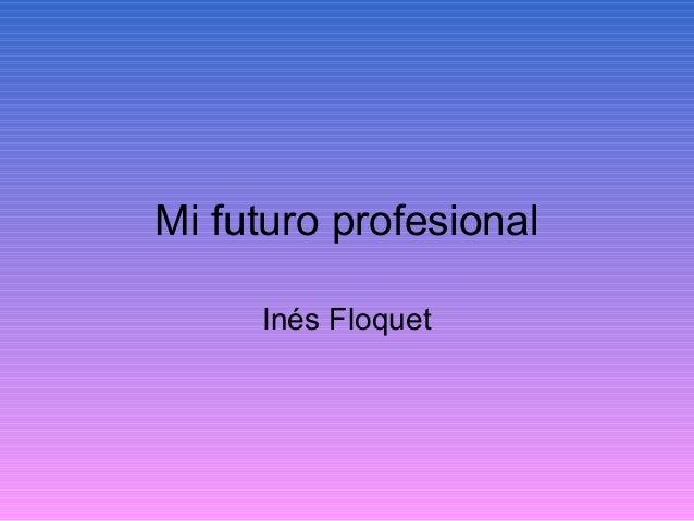 Mi futuro profesional Inés Floquet