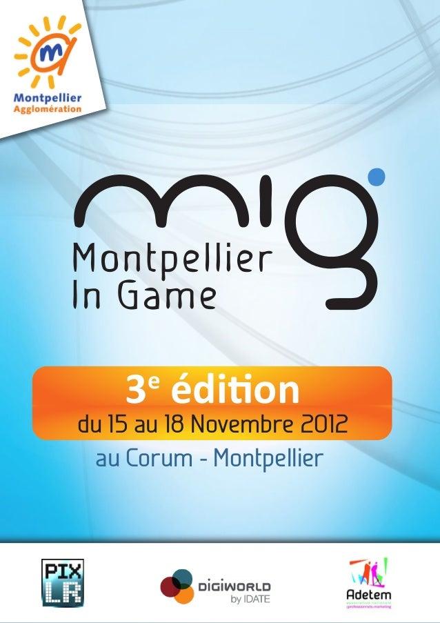 du 15 au 18 Novembre 2012 3e édition au Corum - Montpellier