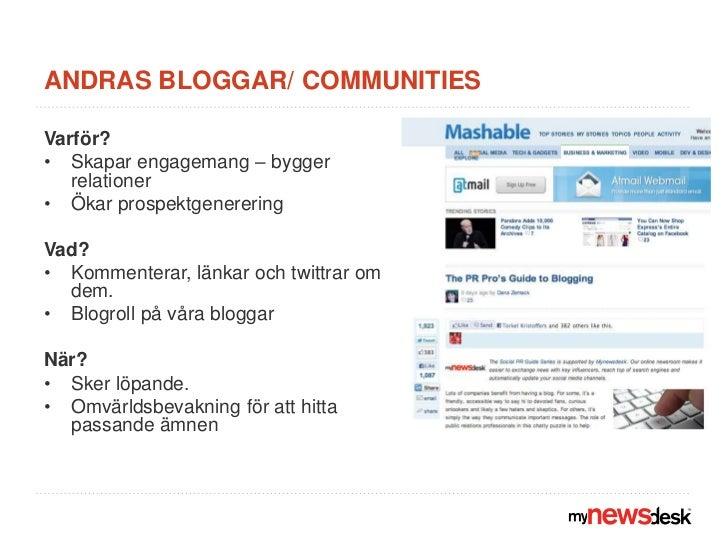 Andras bloggar/ communities<br />Varför? <br />Skapar engagemang – bygger relationer <br />Ökar prospektgenerering <br />V...