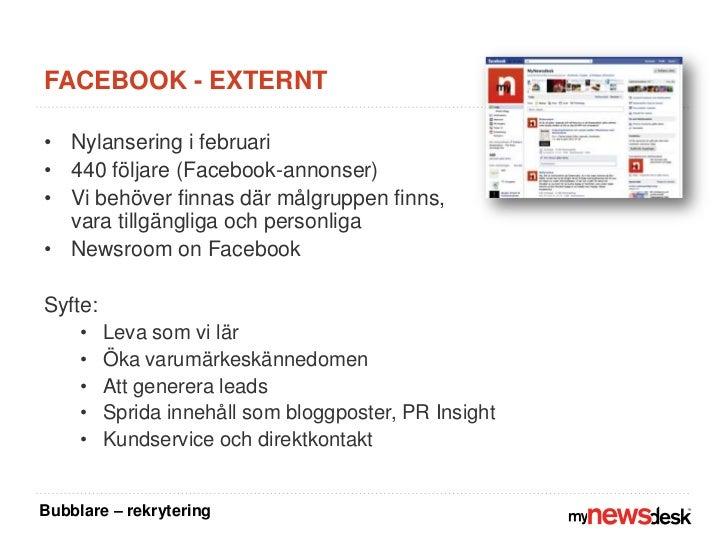Facebook - externt<br />Nylansering i februari<br />440 följare (Facebook-annonser)<br />Vi behöver finnas där målgruppen ...