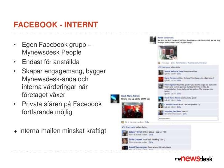 Facebook - internt<br />Egen Facebook grupp – MynewsdeskPeople<br />Endast för anställda<br />Skapar engagemang, bygger My...