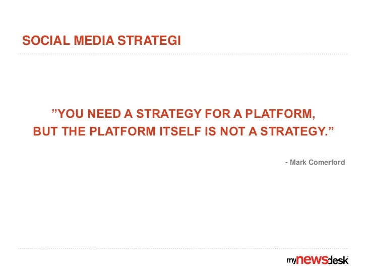 """Social media strategi<br />""""YOU NEED A STRATEGY FOR A PLATFORM, <br />BUT THE PLATFORM ITSELF IS NOT A STRATEGY.""""<br />- M..."""