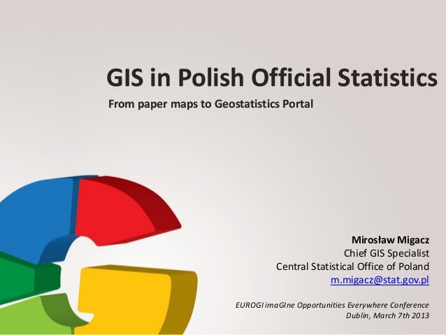 GIS in Polish Official StatisticsFrom paper maps to Geostatistics Portal                                                  ...