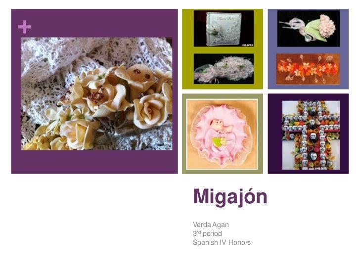 Migajón<br />Verda Agan<br />3rd period<br />Spanish IV Honors<br />